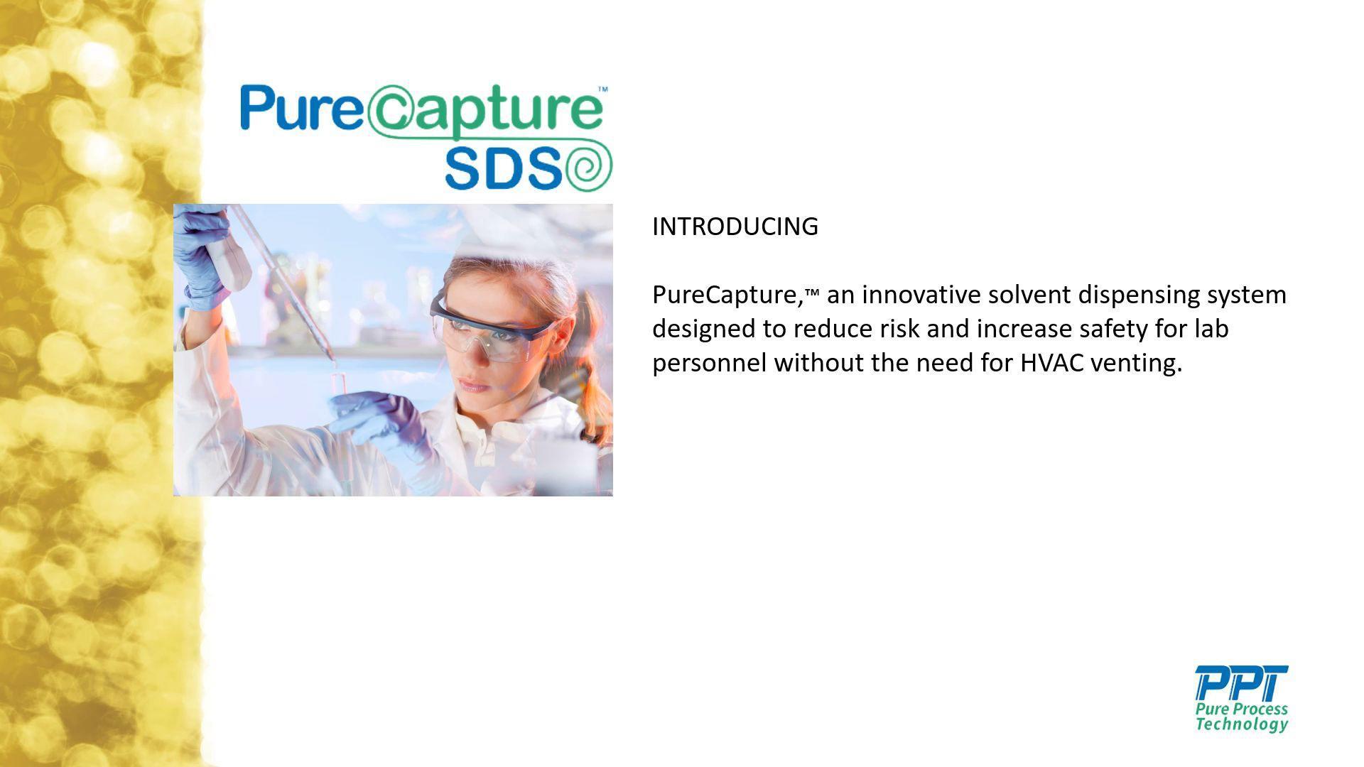 PureCapture Solvent Dispensing System
